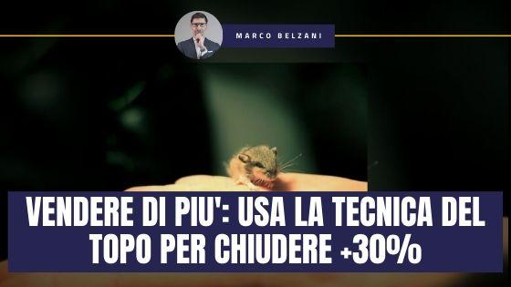 VENDERE DI PIU': Sfrutta la tecnica del TOPO per chiudere il 30 % in più dei clienti.