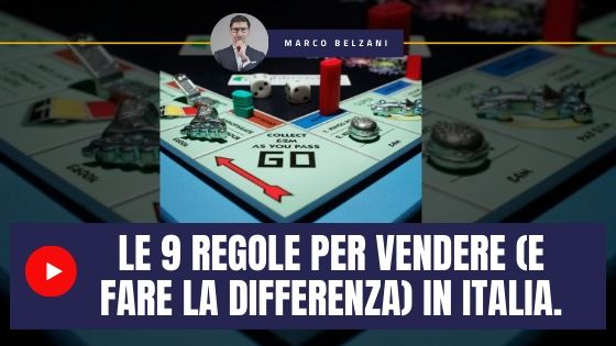 [VIDEO]: Le 9 regole per vendere (e fare la differenza) in Italia.